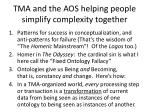 tma and the aos helping people simplify complexity together