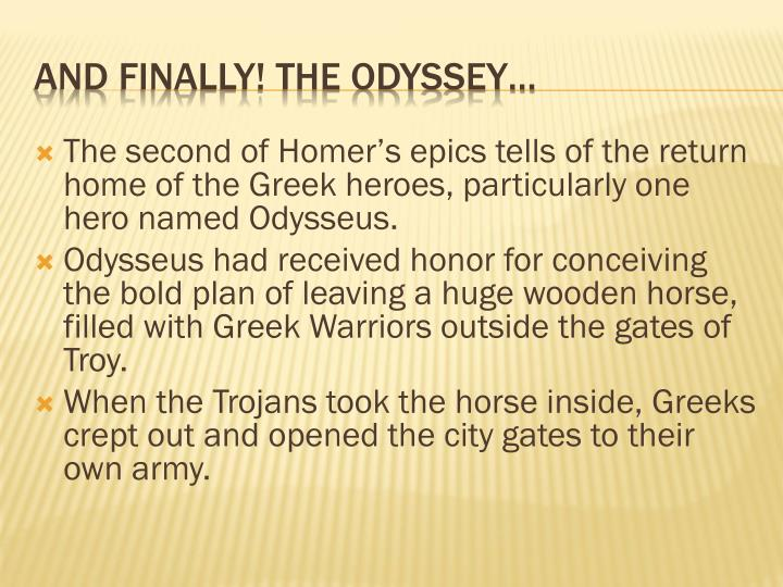 The second of Homer's epics tells of the return home of the Greek heroes, particularly one hero named