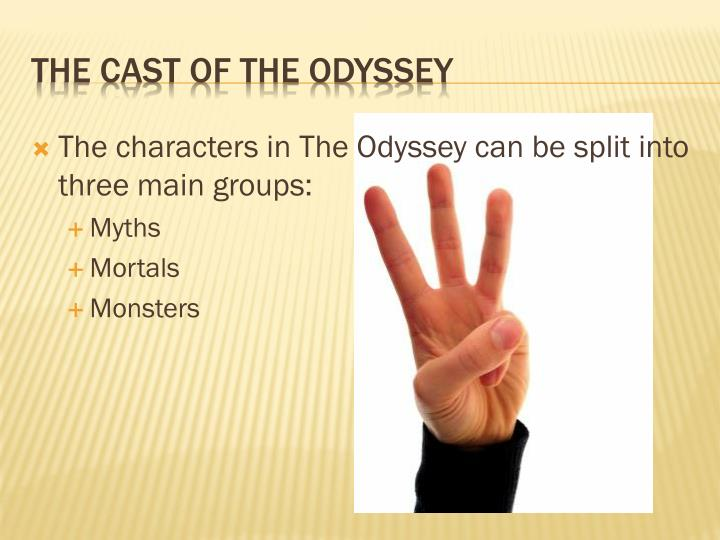The characters in The Odyssey can be split into three main groups: