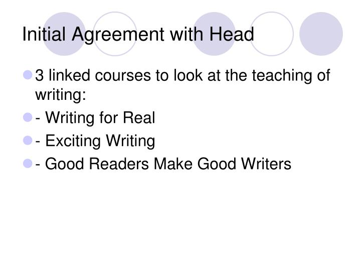 Initial Agreement with Head