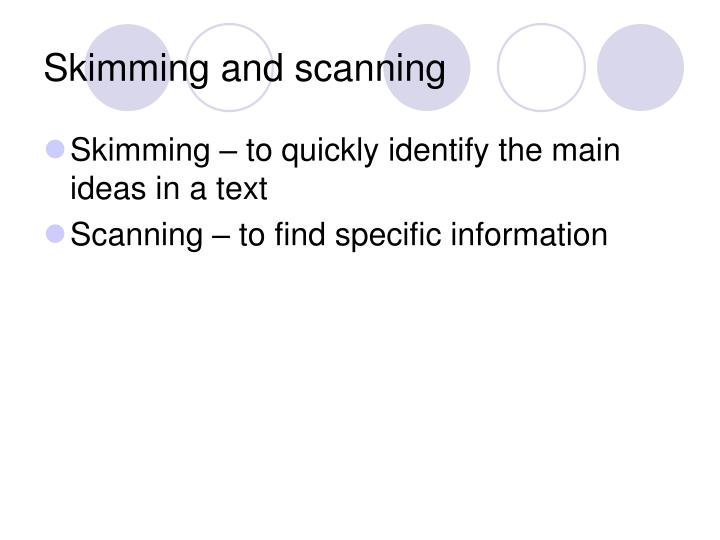 Skimming and scanning