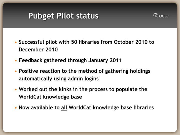 Pubget Pilot status