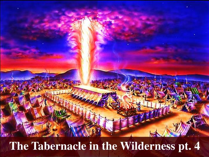 The Tabernacle in the Wilderness pt.