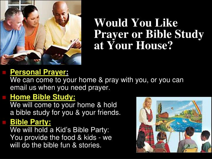 Would You Like Prayer or Bible Study at Your House?