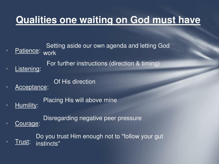 Qualities one waiting on God must have