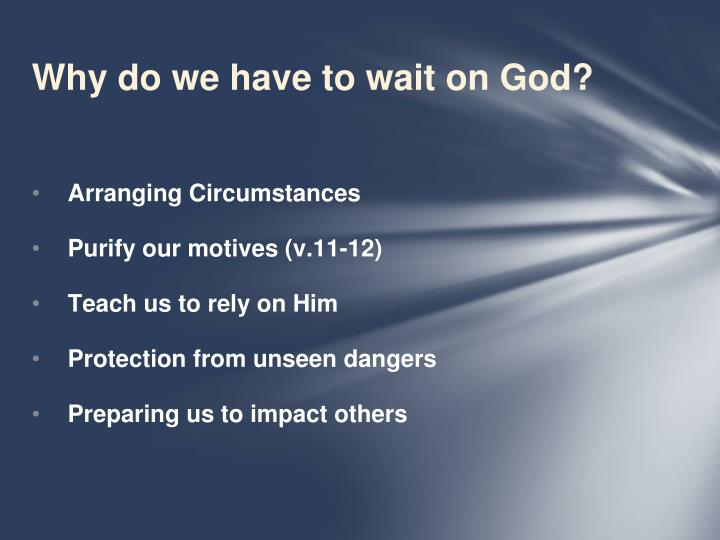 Why do we have to wait on God?
