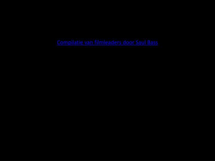 Compilatie van filmleaders door Saul Bass