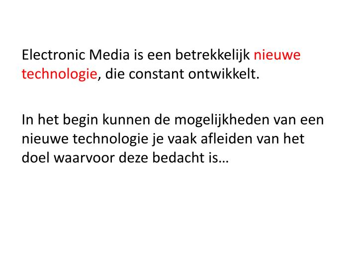 Electronic Media is