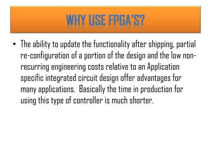 WHY USE FPGA'S?
