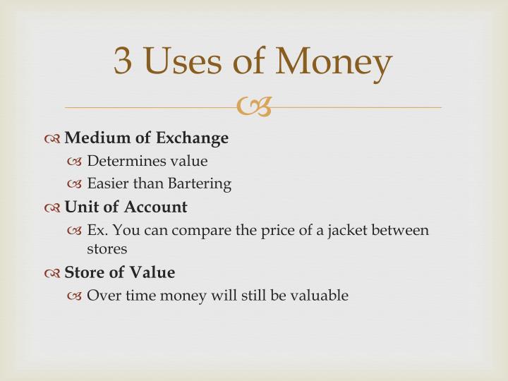 3 Uses of Money