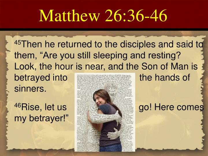 Matthew 26:36-46