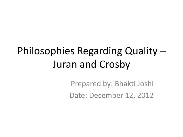 Philosophies regarding quality juran and crosby