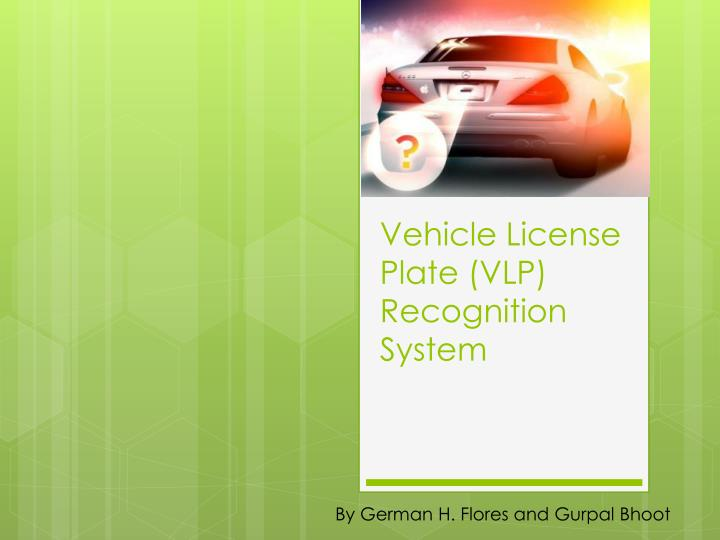 Vehicle license plate vlp recognition system
