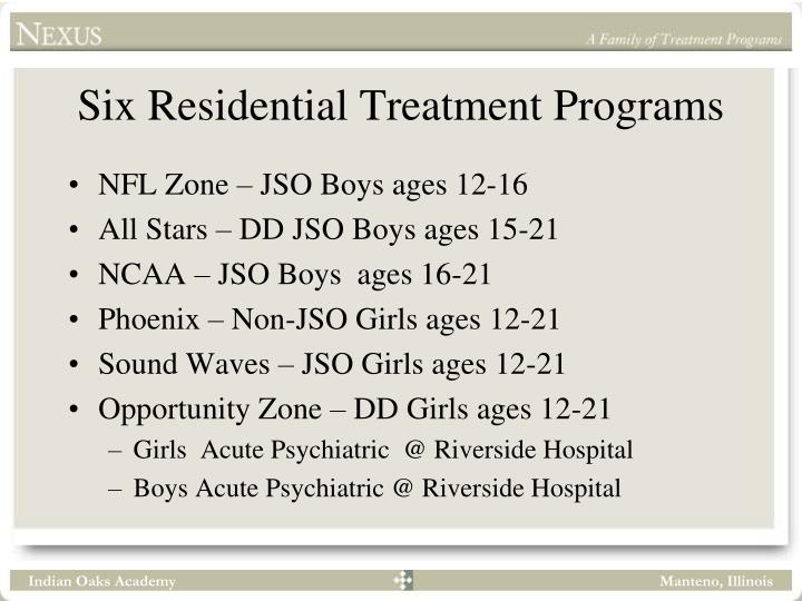 Six Residential Treatment Programs