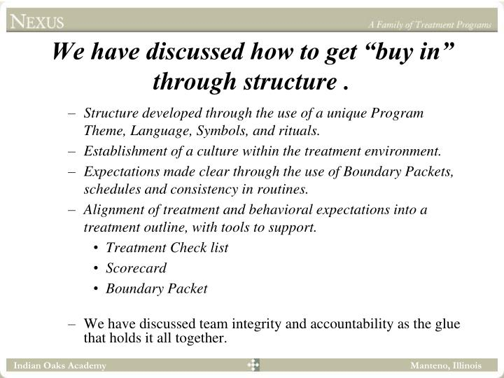 "We have discussed how to get ""buy in"" through structure ."