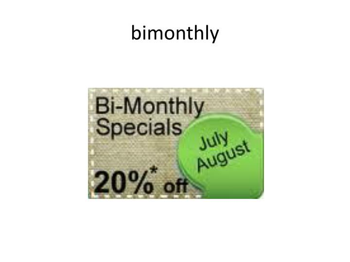bimonthly