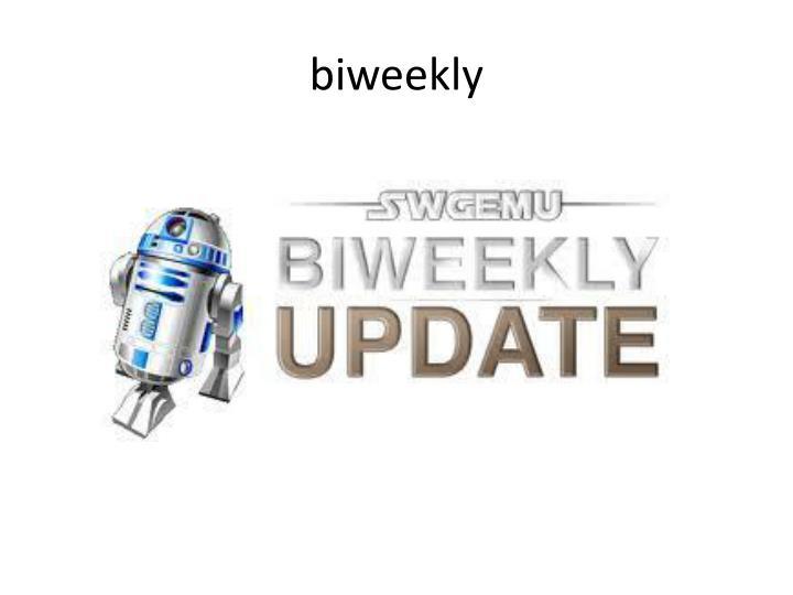 biweekly