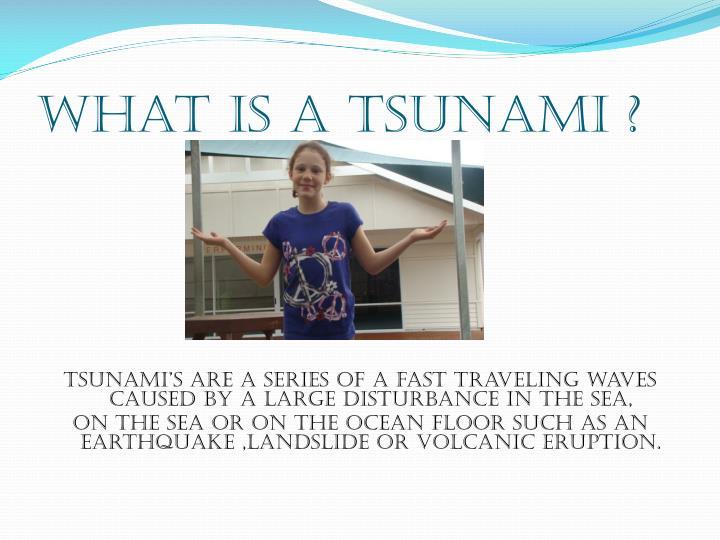 What is a tsunami ?