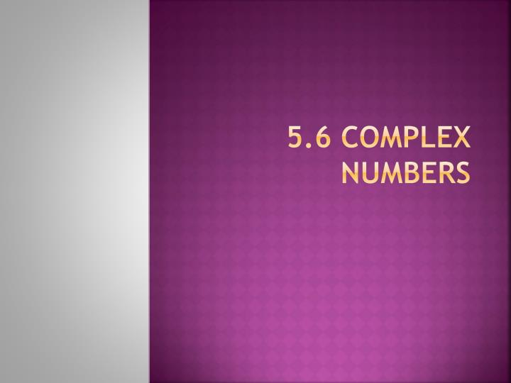 5 6 complex numbers