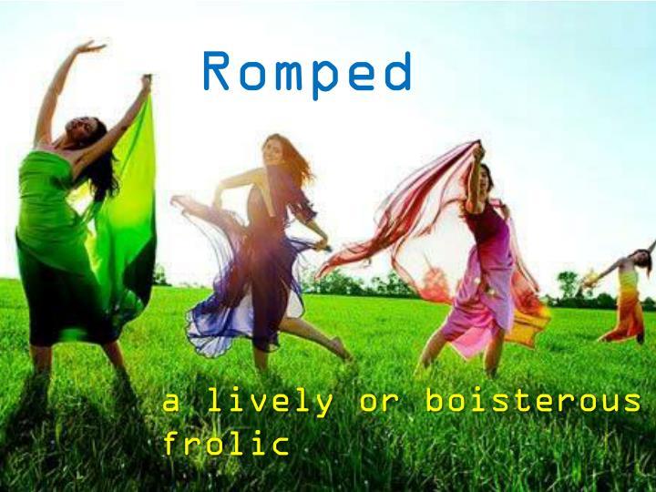 Romped
