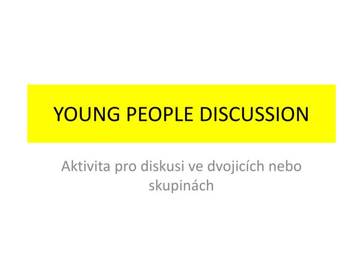Young people discussion