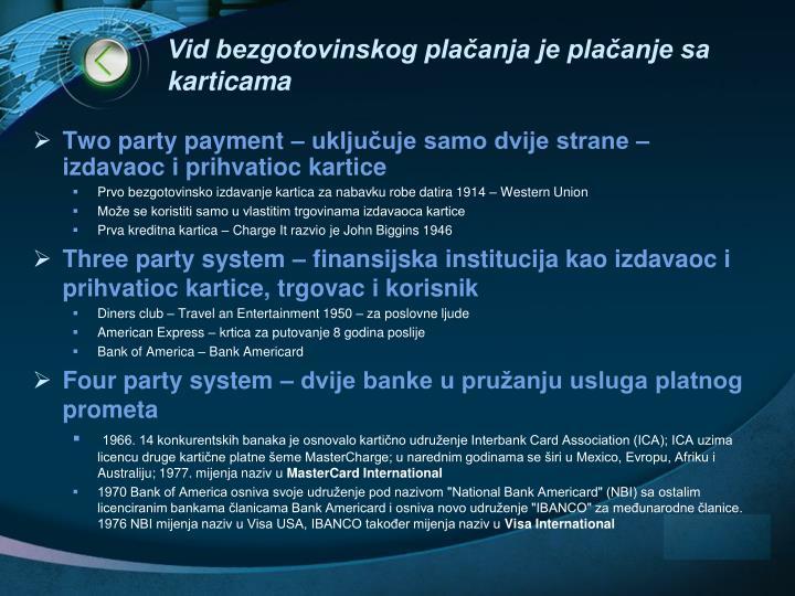 Vid bezgotovinskog plačanja je plačanje sa karticama