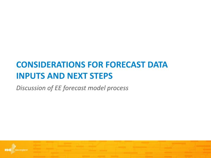 Considerations for Forecast Data Inputs and Next Steps