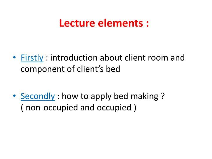 Lecture elements :