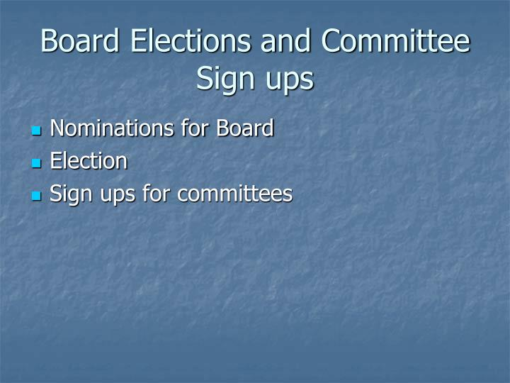 Board Elections and Committee Sign ups