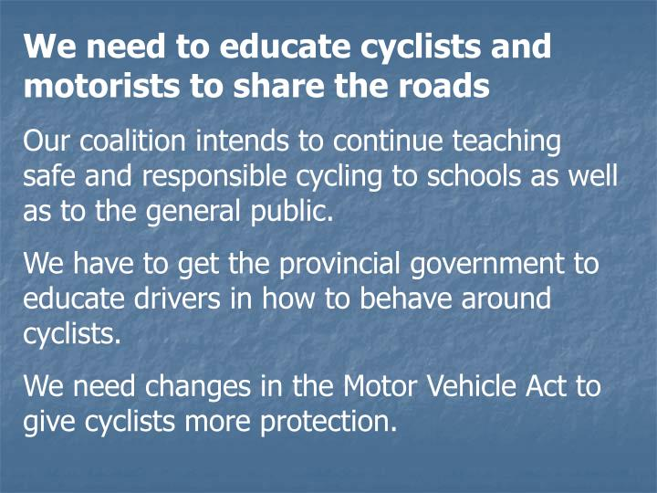 We need to educate cyclists and motorists to share the roads