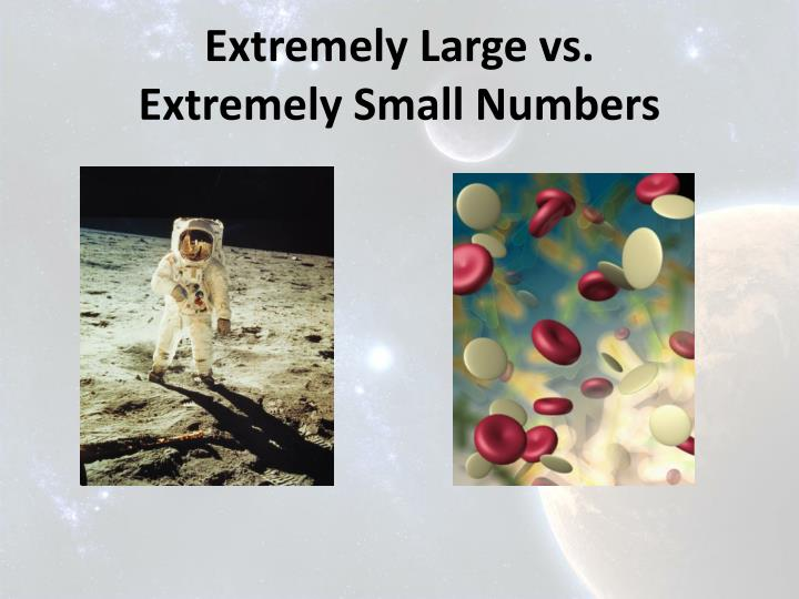 Extremely Large vs.