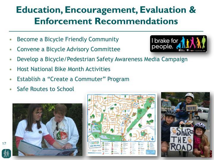 Education, Encouragement, Evaluation & Enforcement Recommendations