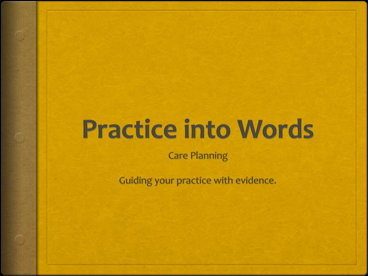 Practice into Words