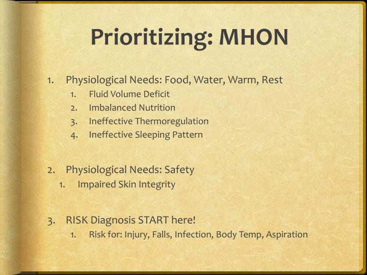 Prioritizing: MHON