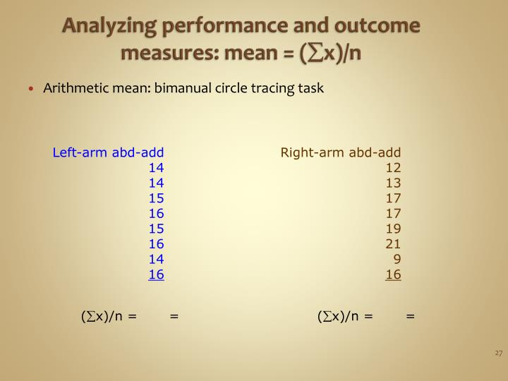 Analyzing performance and outcome measures: