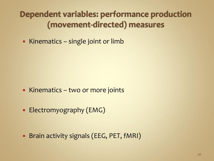 Dependent variables: performance production