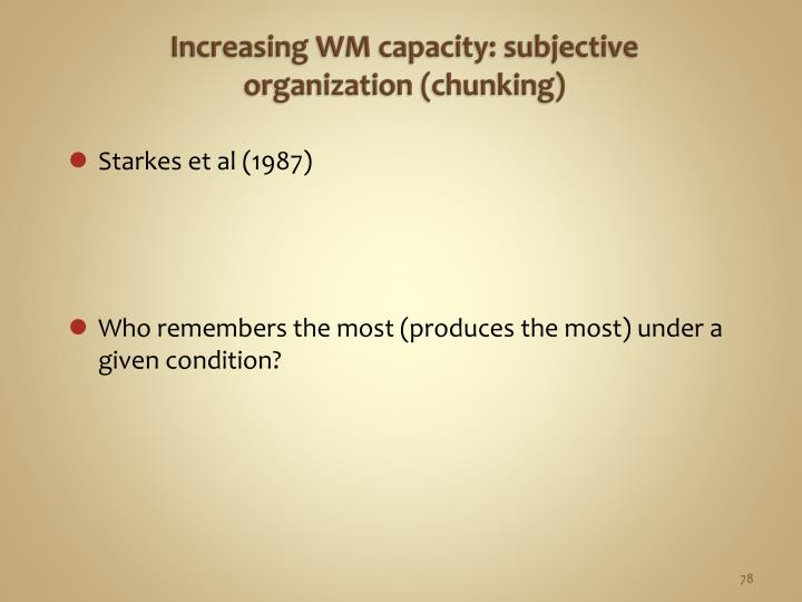 Increasing WM capacity: subjective organization (chunking)