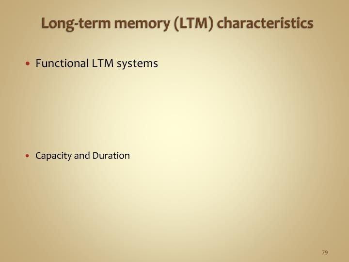 Long-term memory (LTM) characteristics