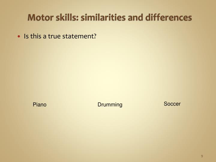Motor skills: similarities and differences