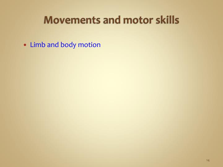 Movements and motor skills