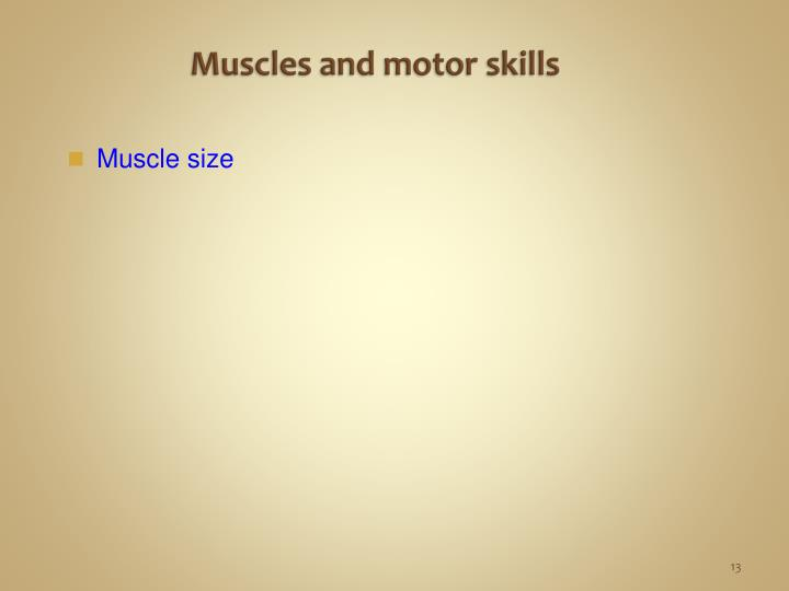 Muscles and motor skills