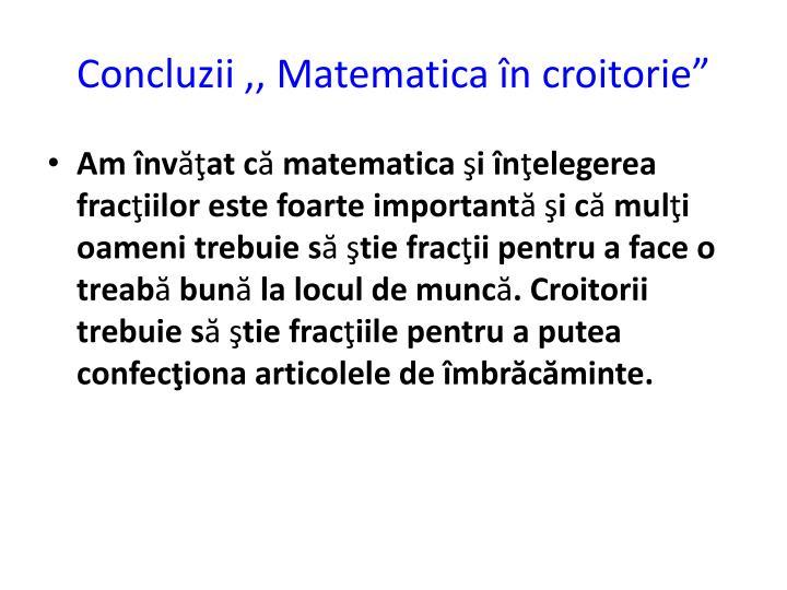 """Concluzii ,, Matematica în croitorie"""""""