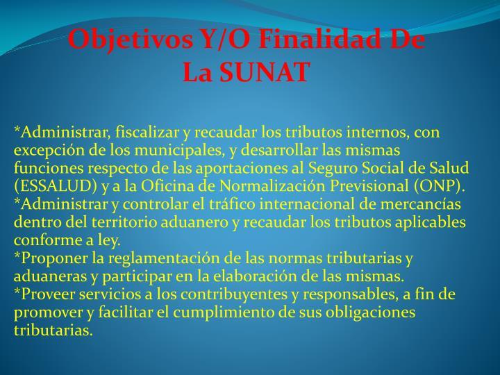 Objetivos Y/O Finalidad De La SUNAT