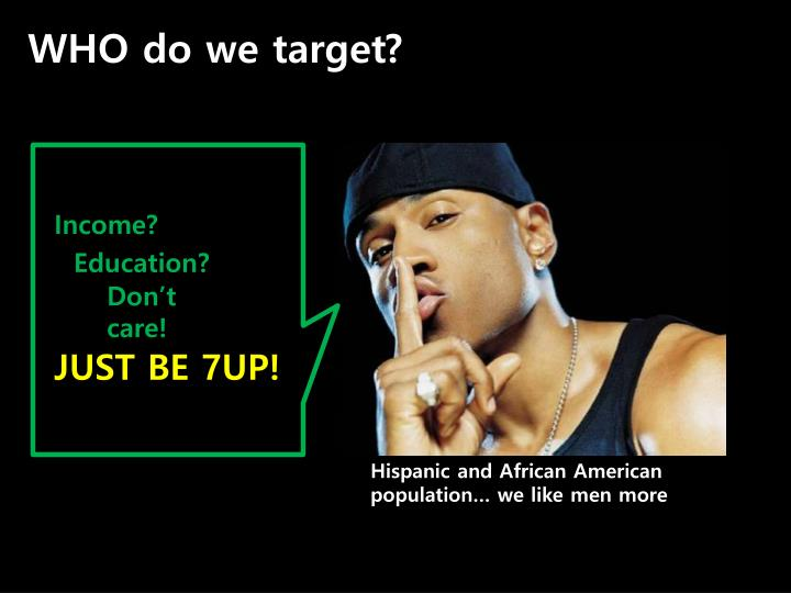 WHO do we target?