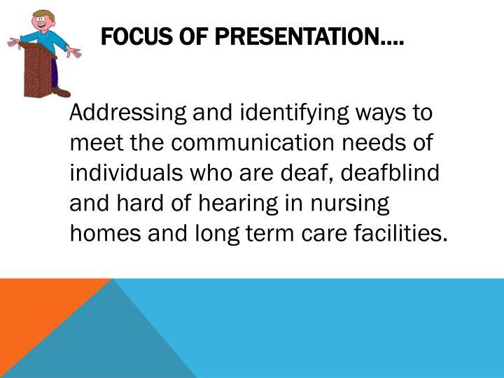 Focus of presentation….