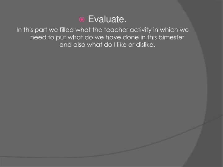 Evaluate.