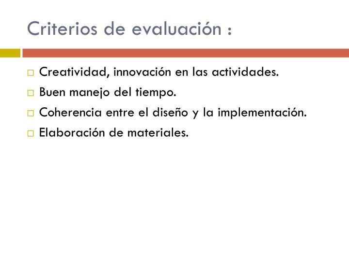 Criterios de evaluación :