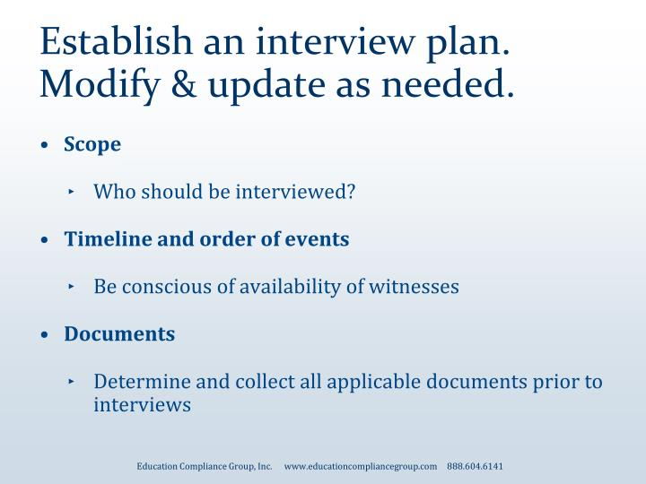 Establish an interview plan.