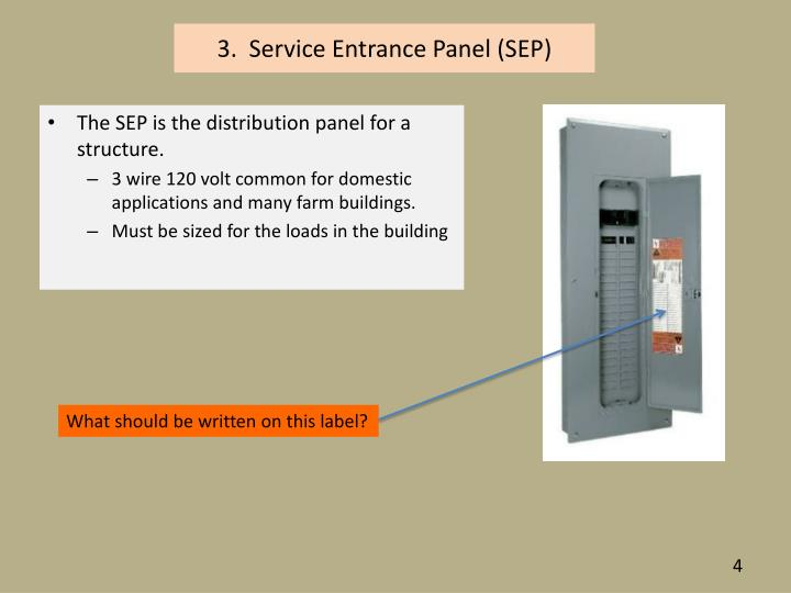 3.  Service Entrance Panel (SEP)