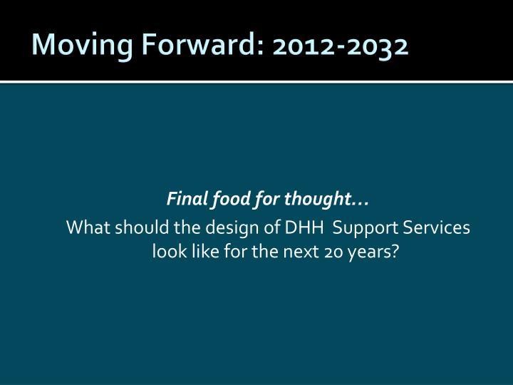 Moving Forward: 2012-2032